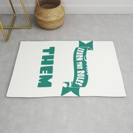 """""""First Learn The Rules Then Break Them"""" tee design. Sensible and simple tee that will make your day! Rug"""