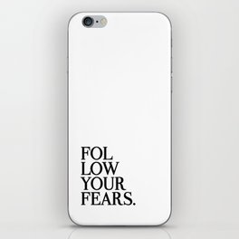 Follow Your Fears iPhone Skin