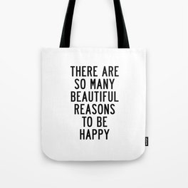 There Are so Many Beautiful Reasons to Be Happy Short Inspirational Life Quote Poster Tote Bag