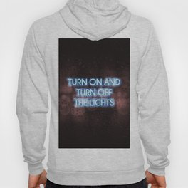 Neon - Turn on and off Hoody