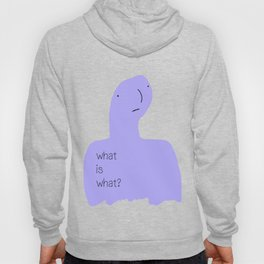 What is what? Hoody