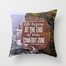 The End Of Your Comfort Zone Throw Pillow