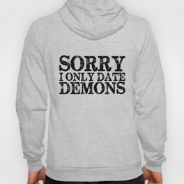 Sorry, I only date demons!  Hoody