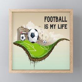 Football is my life Framed Mini Art Print