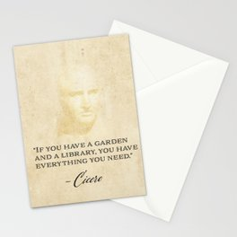 """""""If you have a garden and a library, you have everything you need."""" Cicero Stationery Cards"""