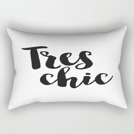 Tres Chic ,Home Decor, French Quote, Girly, Gift for girls Rectangular Pillow