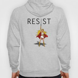 "She-Ra says ""RESIST"" Hoody"