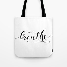 JUST BREATHE PRINT, Inhale Exhale,And Breathe,Relax Sign,Workout Art,Fitness Decoration,Modern Art Tote Bag