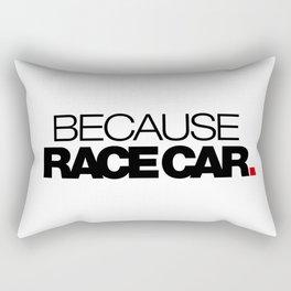 BECAUSE RACE CAR v1 HQvector Rectangular Pillow