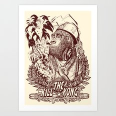 KILL THE KONG Art Print