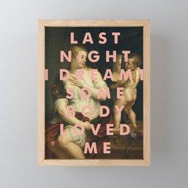 LAST NIGHT I DREAMT SOMEBODY LOVED ME Framed Mini Art Print