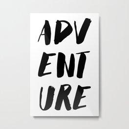 Adventure Quote Wanderlust Black Paint Brush Ink Travel Metal Print