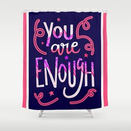 You Are Enough Quote Art - Blue, Pink, White and Purple Shower Curtain