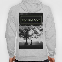The Bad Seed: Battle for the Heavens cover art Hoody