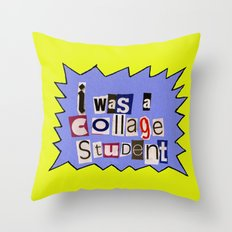 I was a collage student Throw Pillow
