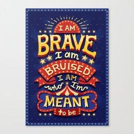 I Am Brave Canvas Print