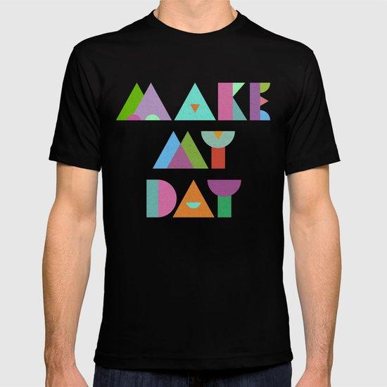 Make My Day. T-shirt