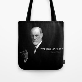 "Sigmund Freud Quote ""Your Mom"" Tote Bag"