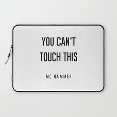 You Can't touch this Laptop Sleeve