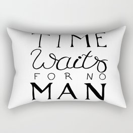 Time waits for no man - motivational quote Rectangular Pillow