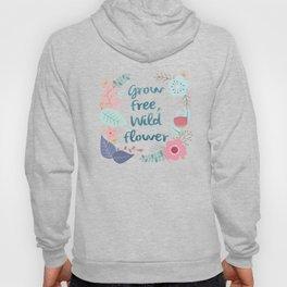Grow Free, Wild Flower Handwritten Floral Sign Hoody