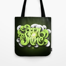 Born To Shine Tote Bag