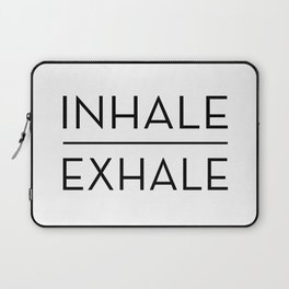 Inhale Exhale Breathe Quote Laptop Sleeve