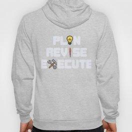 Dream Plan Execute T-shirt Design Plan revise execute Hoody