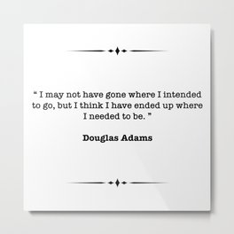 Douglas Adams Quote Metal Print