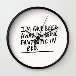 One beer away Wall Clock
