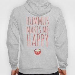 Hummus Makes Me Happy Hoody