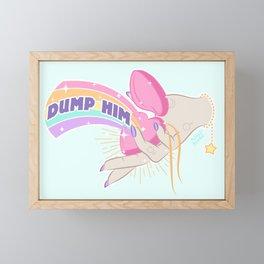 Dump Him, Honey Framed Mini Art Print