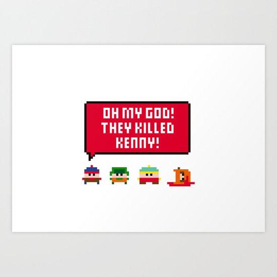 Oh my god! They killed Kenny! Art Print