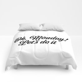 Ok Monday! Let's do it Comforters