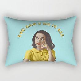 You Can't Do It All Rectangular Pillow