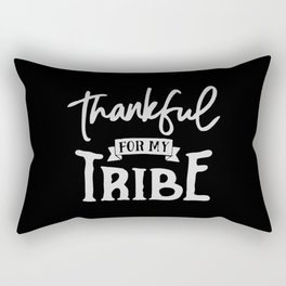 Thankful For My Tribe Rectangular Pillow