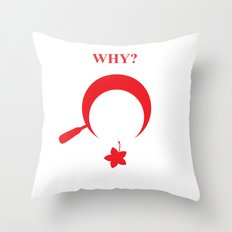 Why? Throw Pillow