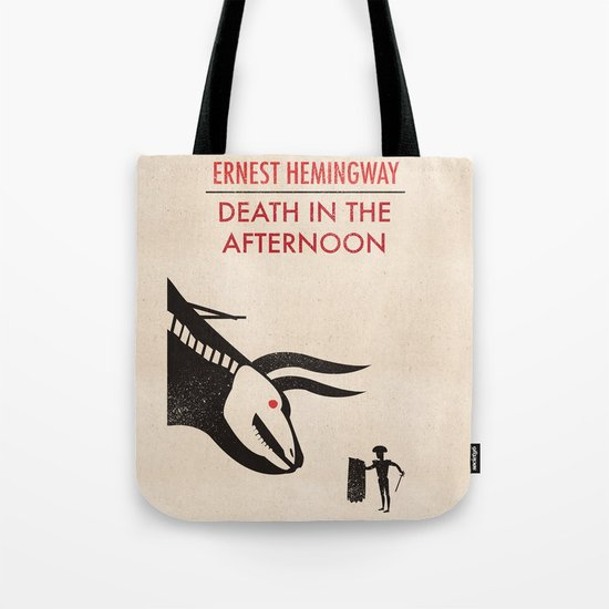 Death in the afternoon Tote Bag