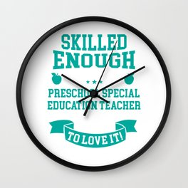Skilled Preschool Special Education Teacher Typography Wall Clock