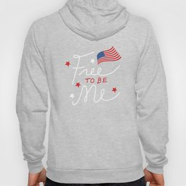 Free to be Me Patriotic Graphic T-shirt Hoody