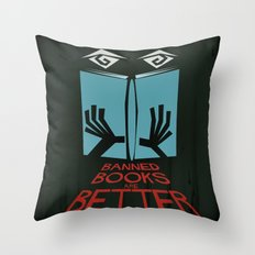Banned Books Are Better Throw Pillow