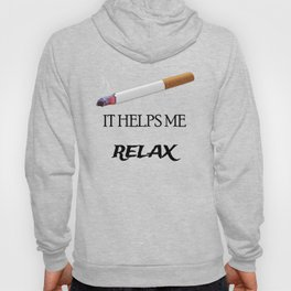 Cigarette it helps me relax Hoody