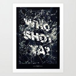 Who Shot Ya? Art Print