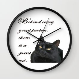 Behind Every Great Person There Is A Great Cat Wall Clock