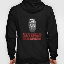 Collecting Magnets Refrigerator Fridge Magnets design Hoody