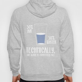 Awesome & Trendy Tshirt Designs Technically, the glass is completely full Hoody