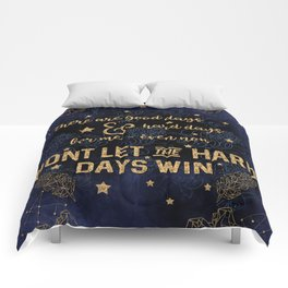 Dont let the hard days win Comforters