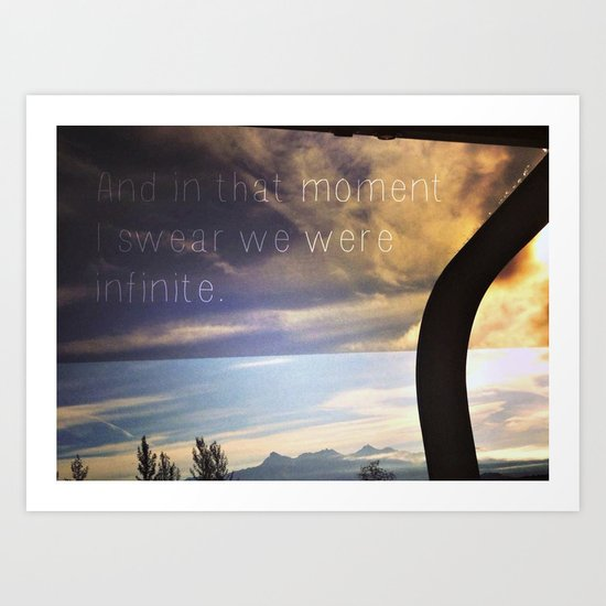 """""""And in that moment I swear we were infinite.""""  Art Print"""