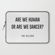 Are we human or are we dancer Laptop Sleeve