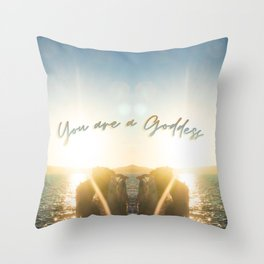 You are a goddess Throw Pillow